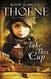 Take This Cup, Bodie Thoene and Brock Thoene, 031033599X