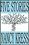Nancy Kress Five Stories