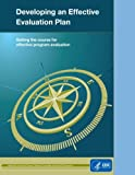 img - for Developing an Effective Evaluation Plan: Setting the Course for Effective Program Evaluation book / textbook / text book