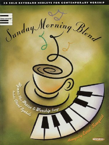 By Carol Tornquist - Sunday Morning Blend: 25 Solo Keyboard Medleys for Contemporary W (2000-05-16) [Paperback]