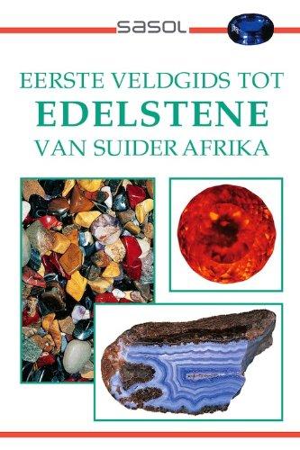 Eerste Veldgids tot Edelstene van Suider Afrika (Field Guides) (Afrikaans Edition)