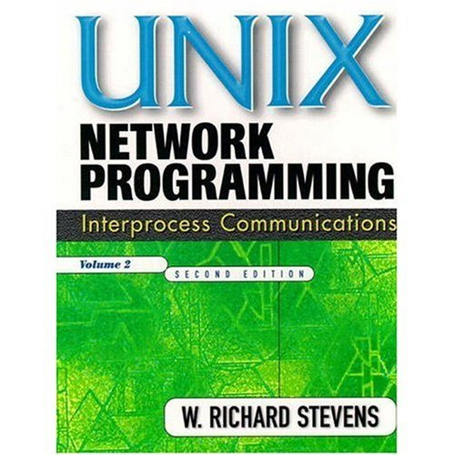 By W. Richard Stevens UNIX Network Programming, Volume 2: Interprocess Communications, Second Edition (2e) by Prentice Hall
