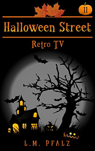 Retro TV: a short story (Halloween Street Book 11) ()