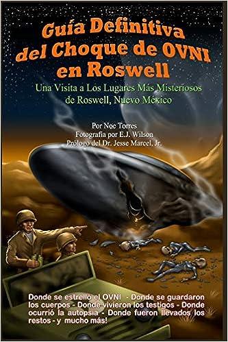 Guía Definitiva del Choque de OVNI en Roswell: Una Visita a los ...
