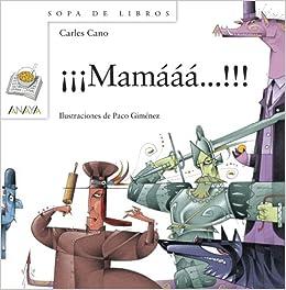 Mamaaa...!!! / Mamaaa...!!! (Spanish Edition): Carles Cano, Anaya, Paco Gimenez: 9788467828962: Amazon.com: Books
