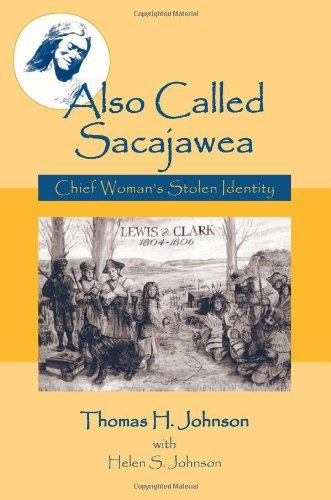 Also Called Sacajawea: Chief Woman's Stolen Identity pdf epub