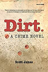 Dirt: A Crime Novel