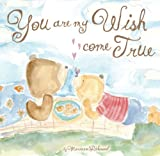 You Are My Wish Come True, Marianne R. Richmond, 1934082252