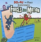 Do-4U the Robot Experiences Forces and Motion, Mark Weakland, 1404871454