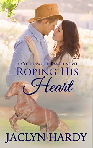 Roping His Heart (Cottonwood Ranch Book 1) ()