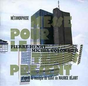 Metamorphose: Messe Pour Le Temps Present