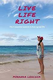 Live Life Right: The 4 essential aspects to live a great life