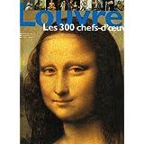 LOUVRE LES 300 CHEFS-D'OEUVRE
