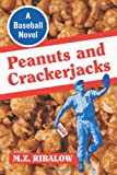 Peanuts and Crackerjacks, M. Z. Ribalow, 0786465980