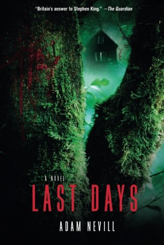 Book cover from Last Days by Adam Nevill