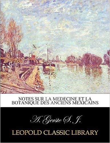 Livre Notes sur la medecine et la botanique des anciens Mexicains pdf