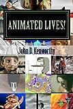 Animated Lives!, John Kenworthy, 1467935573