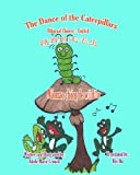 The Dance of the Caterpillars Bilingual Chinese English, Adele Marie Crouch, 1466201061
