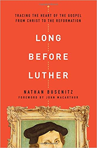 long before luther tracing the heart of the gospel from christ to