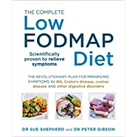 The Complete Low-FODMAP Diet: The revolutionary plan for managing symptoms in IBS, Crohn's disease, coeliac disease and other digestive disorders