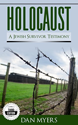 Holocaust: A Jewish Survivor Testimony: The Truth of What Happened in Germany of World War 2 - 3rd Edition (WW2, World War 2)