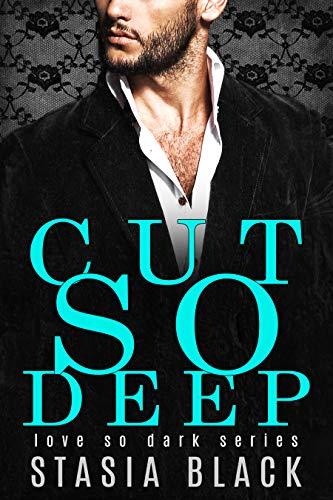 - Cut So Deep (Love So Dark Book 1)
