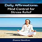 Daily Affirmations: Mind Control for Stress Relief | Zhanna Hamilton
