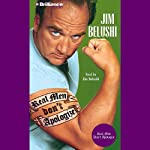 Real Men Don't Apologize! | Jim Belushi