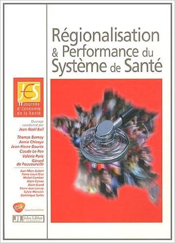 En ligne téléchargement gratuit Régionalisation et performance du système de santé: 11ème journée d'conomie de la Santé pdf