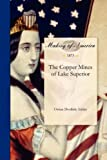 The Copper Mines of Lake Superior, Ossian Ashley, 1458501582