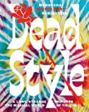 Dead Style: A Long Strange Trip Into the Magical