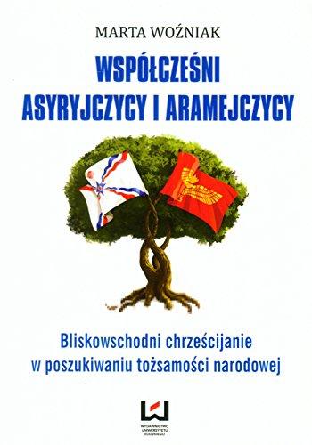 Wspolczesni Asyryjczycy i Aramejczycy M Wozniak