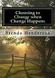 Choosing to Change when Change Happens