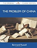 The Problem of China - the Original Classic Edition, Bertrand Russell, 1486149677