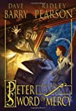Peter and the Sword of Mercy (Peter and the Starcatchers)