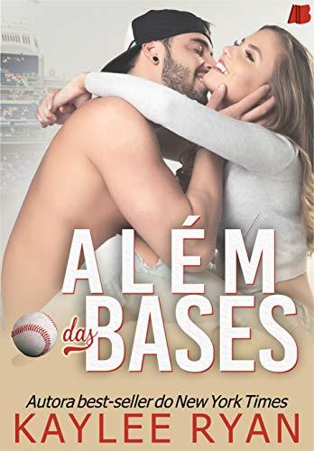 Além das Bases por [Ryan, Kaylee]
