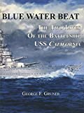 img - for Blue Water Beat, The Two Lives Of the Battleship USS California book / textbook / text book
