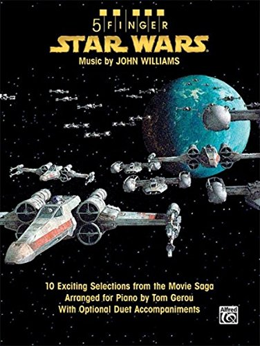 Star Wars: 10 Exciting Selections from the Movie Saga Arranged for Piano with Optional Duet Accompaniments (5 Finger) (Five Finger Piano Book)