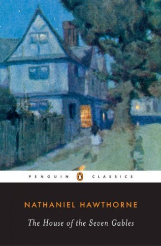 The House of the Seven Gables (The Penguin American Library) The House of the Seven Gables