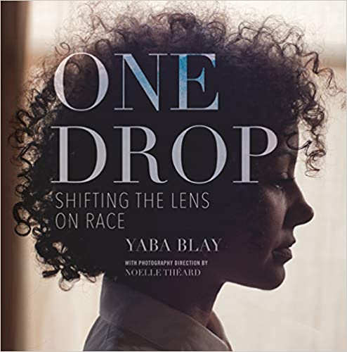 One Drop: Shifting the Lens on Race