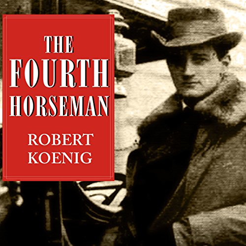 The Fourth Horseman: One Man's Mission to Wage the Great War in America
