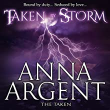 Taken by Storm: The Taken, Book 1 Audiobook by Anna Argent Narrated by Brendan Clark