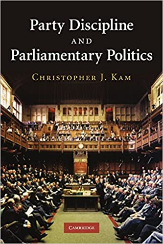 Book Party Discipline and Parliamentary Politics by Christopher J. Kam (21-Jul-2011)