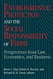 img - for Environmental Protection and the Social Responsibility of Firms: Perspectives from Law, Economics, and Business (Resources for the Future S) book / textbook / text book