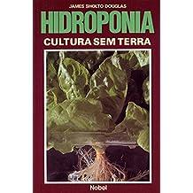 Hidroponia. Cultura sem Terra