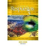 El libro de las Respuestas 3 (New Answers Book 3) (Spanish Edition)