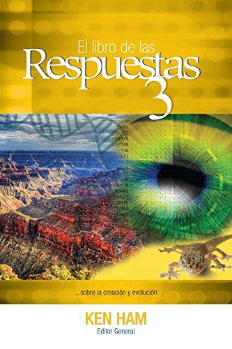 El libro de las Respuestas 3 (New Answers Book 3) (Spanish Edition) [Ken Ham] (Tapa Blanda)