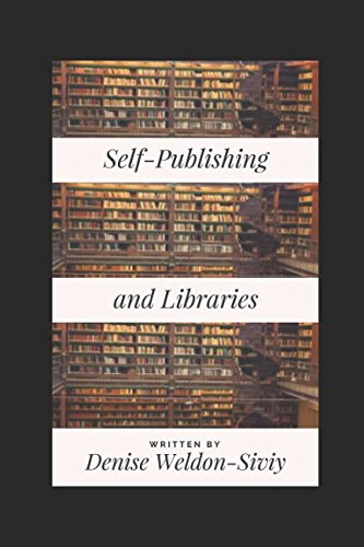 Read Online Self-Publishing and Libraries: What Librarians and Self-Publishers Need to Know pdf