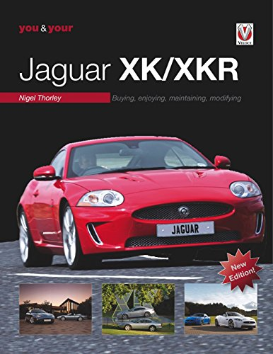 You & Your Jaguar XK/XKR: Buying, Enjoying, Maintaining, Modifying - New Edition