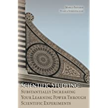Scientific Studying: Substantially Increasing Your Learning Power Through Scientific Experiments